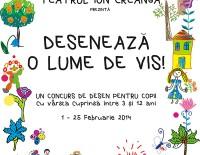 DESENEAZĂ O LUME DE VIS! Concurs de desen organizat de Teatrul Ion Creangă, Bucureşti