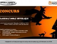 """CONCURS – câştigă 2 invitaţii cu 2 locuri la spectacolul """"Minuniţa şi Vrăjitoarea"""" de la OPERA COMICĂ PENTRU COPII din Bucureşti"""