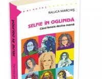 Selfie in oglinda. Cand femeia devine mama, Editura Herald, 2014