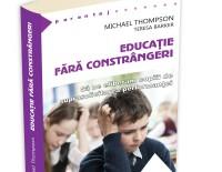Educatie fara constrangeri de Michael Thompson, Editura Herald