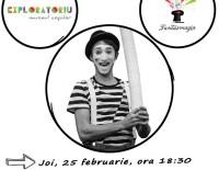 Joi, 25 februarue 2016, spectacol de mimă la Exploratoriu | Cluj